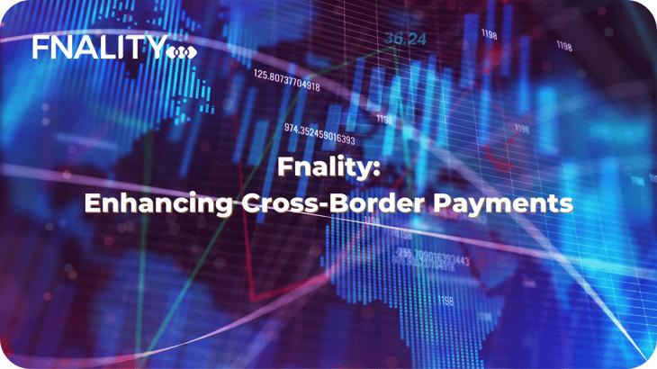 Fnality_ Enhancing Cross-Border Payments  (1)