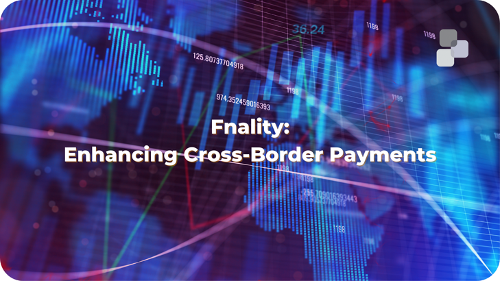 Fnality_ Enhancing Cross-Border Payments